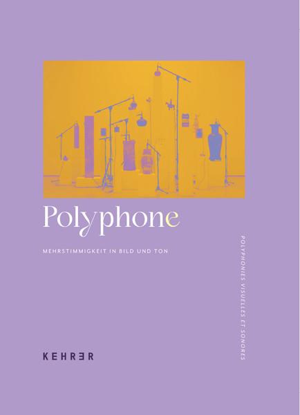 Polyphon / Polyphone Mehrstimmigkeit in Bild und Ton Polyphonies visuelles et sonores