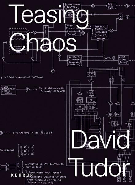 David Tudor Teasing Chaos. David Tudor