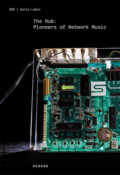 ZKM | Hertz-Labor The Hub: Pioneers of Network Music