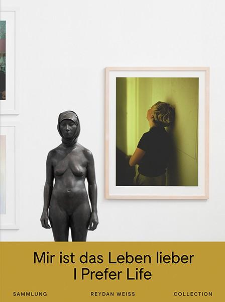 ... Weserburg | Museum Für Moderne Kunst I Prefer Life Mir Ist Das Leben  Lieber ...
