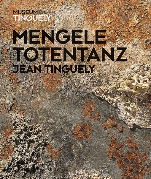 Museum Tinguely Jean Tinguely – Mengele-Totentanz German Edition