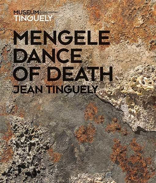 Museum Tinguely Jean Tinguely – Mengele-Totentanz English Edition