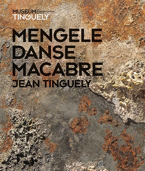 Museum Tinguely Jean Tinguely – Mengele-Totentanz French Edition