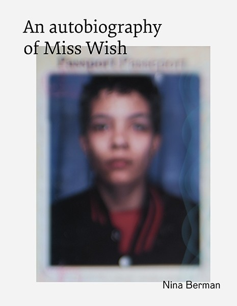 Nina Berman SIGNED: An autobiography of Miss Wish