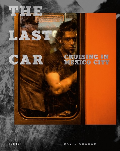 David Graham The Last Car Cruising in Mexico City