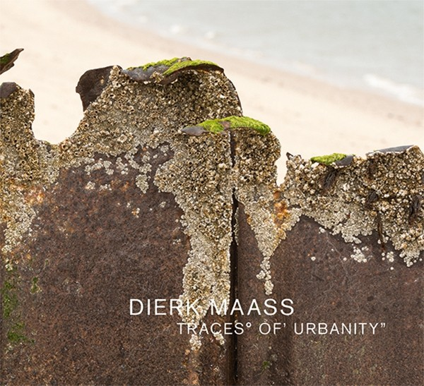 Dierk Maass Traces° of' Urbanity""