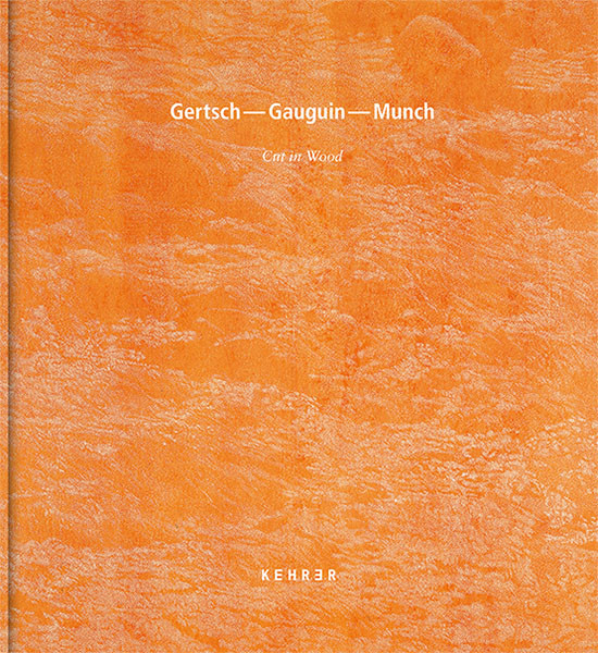 Gertsch – Gauguin – Munch  Cut in Wood Italian Edition