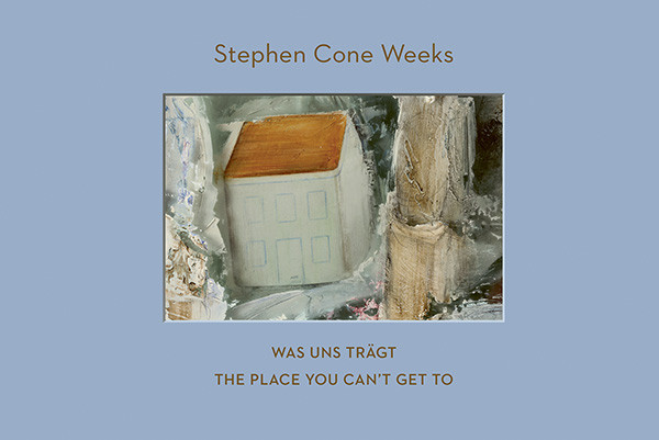 Stephen Cone Weeks Was uns trägt The Place You Can't Get To