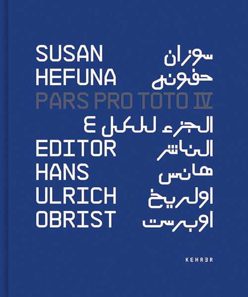 Susan Hefuna Pars Pro Toto IV