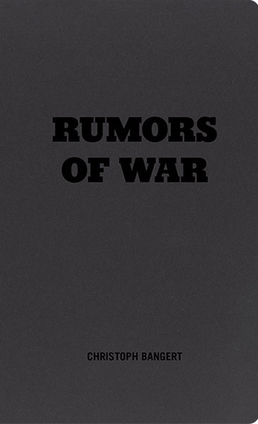 Christoph Bangert Rumors of War