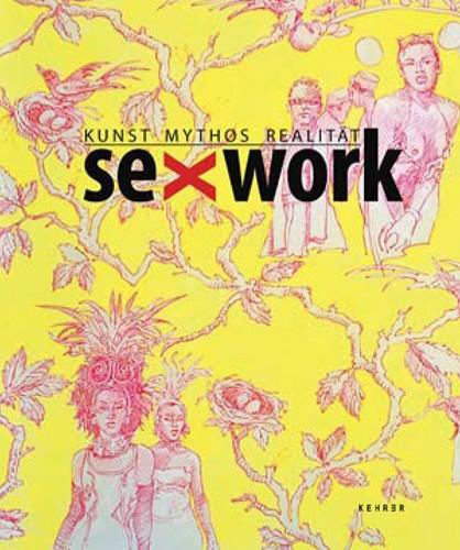 SexWork Kunst Mythos Realität