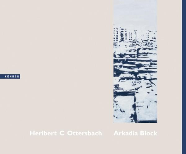 Heribert C Ottersbach Arkadia Block