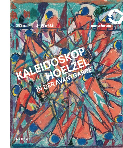 Kaleidoskop Hoelzel in der Avantgarde