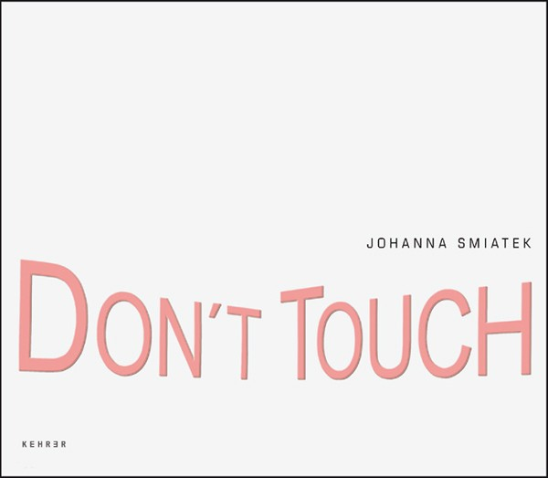 Johanna Smiatek Don't touch
