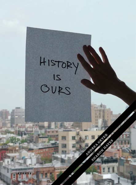 Andrea Geyer / Sharon Hayes History is ours