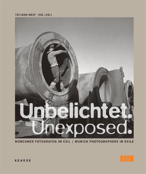 Unbelichtet Münchner Fotografen im Exil