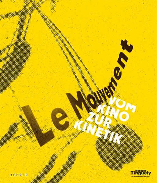 Le Mouvement Vom Kino zur Kinetik