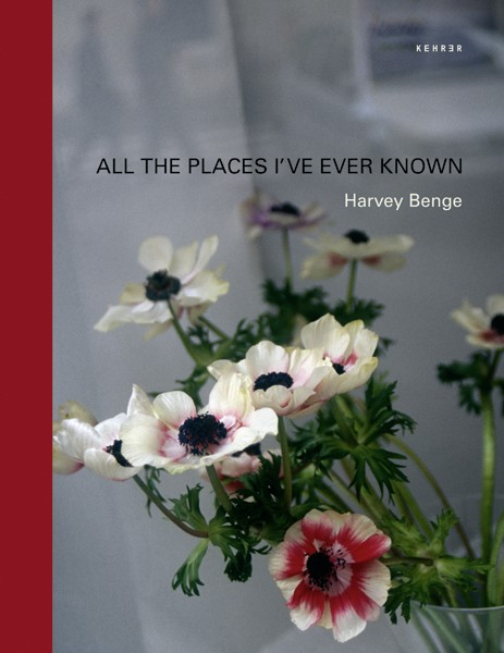 Harvey Benge All the Places I've Ever Known