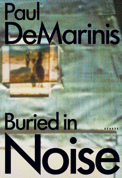 Paul DeMarinis Buried in Noise