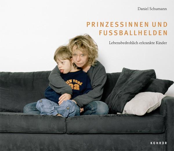Daniel Schumann Prinzessinnen und Fußballhelden Lebensbedrohlich erkrankte Kinder