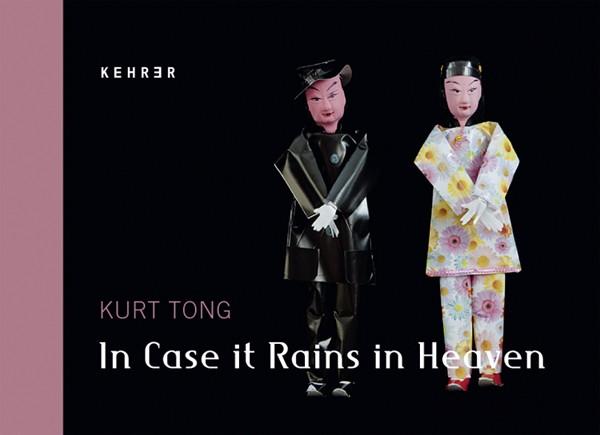 Kurt Tong In Case it Rains in Heaven