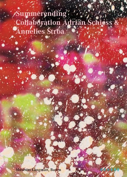 Adrian Schiess | Annelies Štrba Summerending