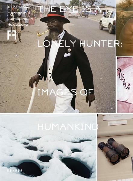 4. Fotofestival Mannheim_Ludwigshafen_Heidelberg The Eye is a Lonely Hunter
