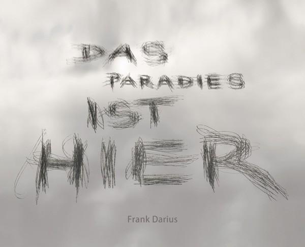 Frank Darius Das Paradies ist hier