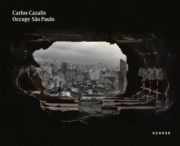 Carlos Cazalis SIGNED: Occupy Sao Paulo