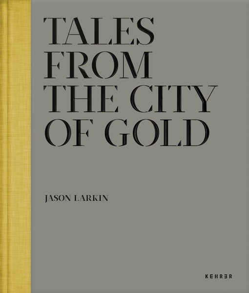 Jason Larkin Tales from the City of Gold