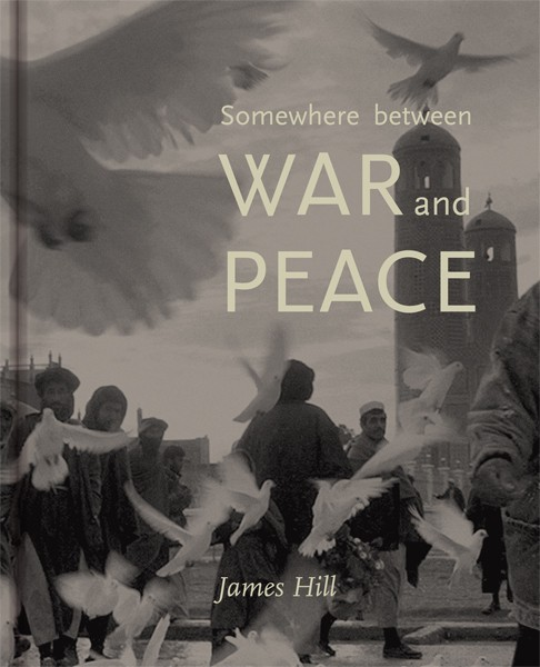 James Hill Somewhere between War and Peace