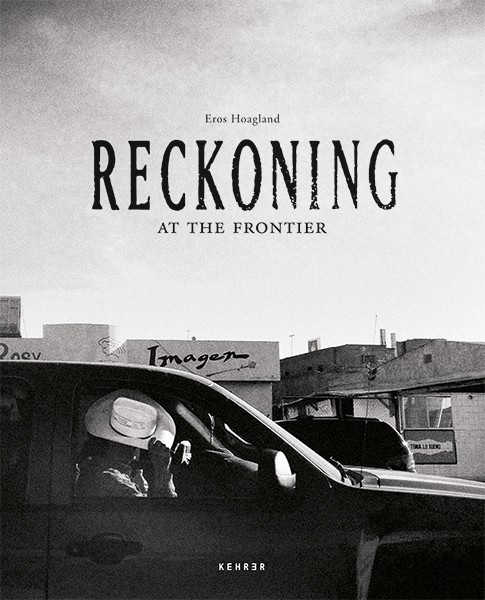 Eros Hoagland Reckoning at the Frontier