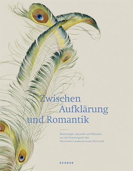 Zwischen Aufklärung und Romantik Zeichnungen, Aquarelle und Ölstudien aus der Gründungszeit des Hessischen Landesmuseums Darmstadt