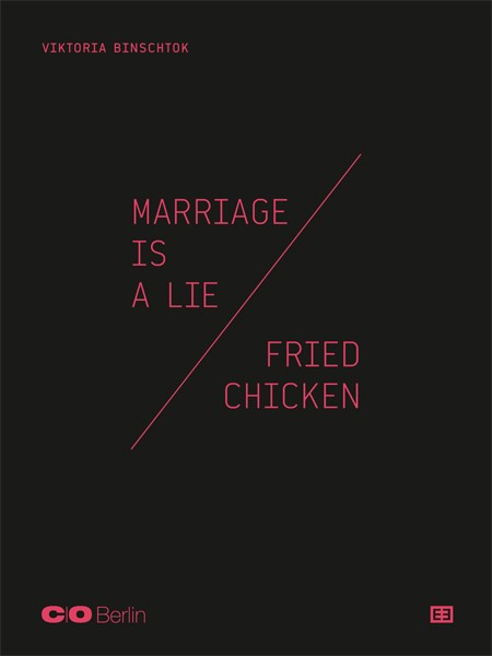 Viktoria Binschtok Marriage is a Lie / Fried Chicken