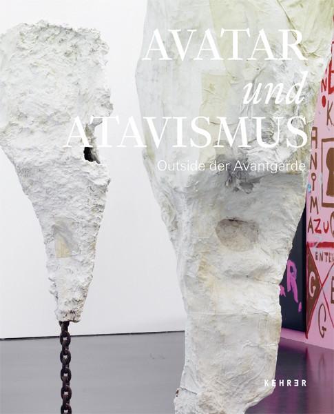 Kunsthalle Düsseldorf Avatar und Atavismus   Outside der Avantgarde
