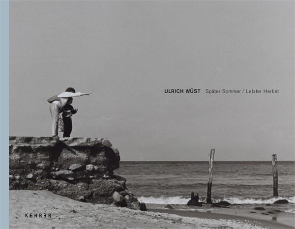 Ulrich Wüst Später Sommer | Letzter Herbst