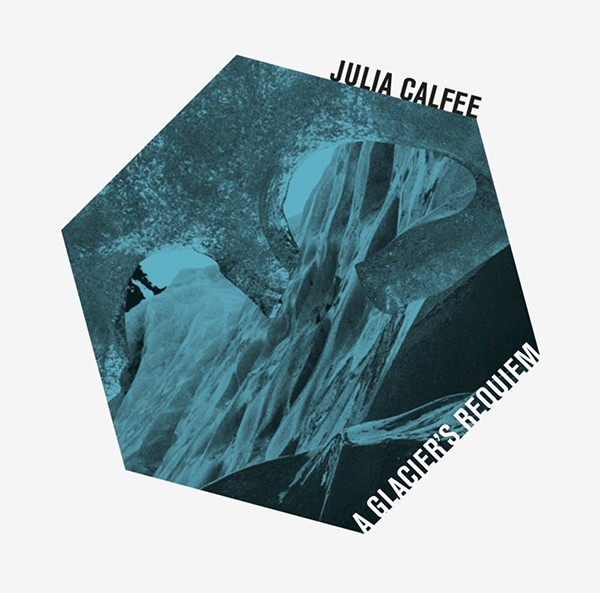 Julia Calfee A Glacier's Requiem – With 12