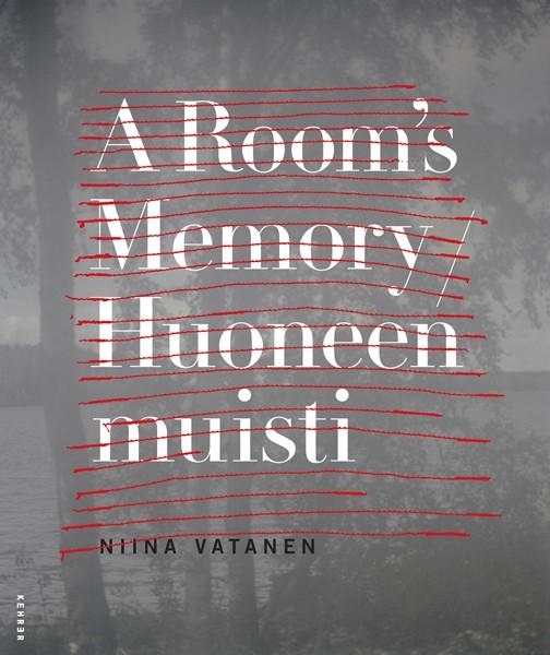 Niina Vatanen SIGNED COPY: A rooms memory / Huoneen Muisti