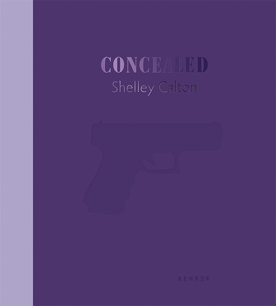 Shelley Calton SIGNED COPY: Concealed She's Got a Gun