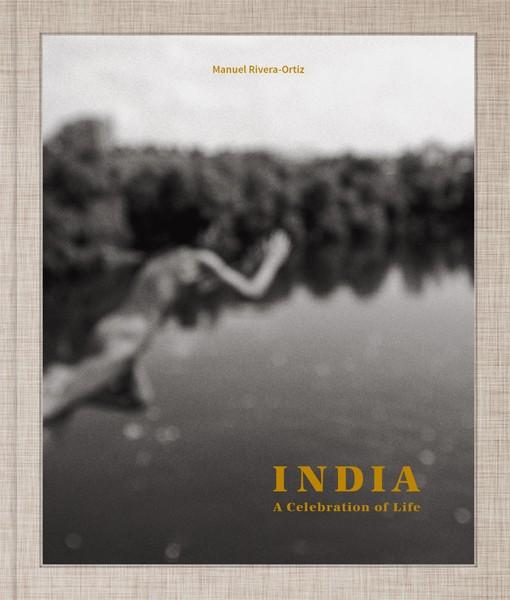Manuel Rivera-Ortiz SIGNED COPY: India A Celebration of Life