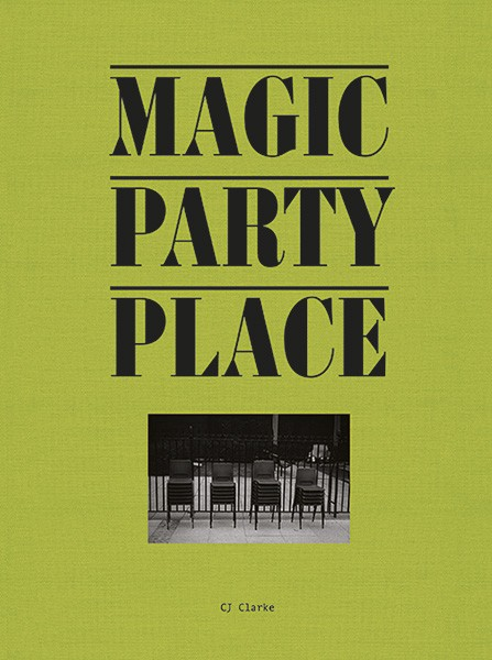 CJ Clarke SIGNED COPY: Magic Party Place