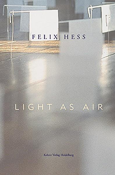 Felix Hess Light as Air