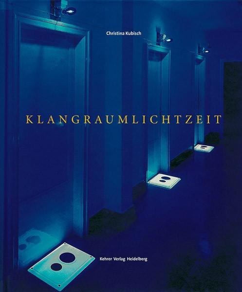 Christina Kubisch KlangRaumLichtZeit