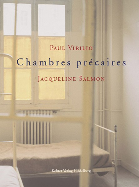 Paul Virilio / Jacqueline Salmon Chambres précaires