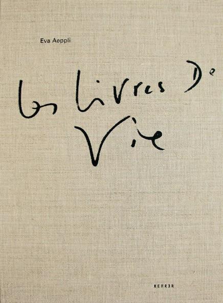 Eva Aeppli Les Livres de Vie Die Lebensbücher