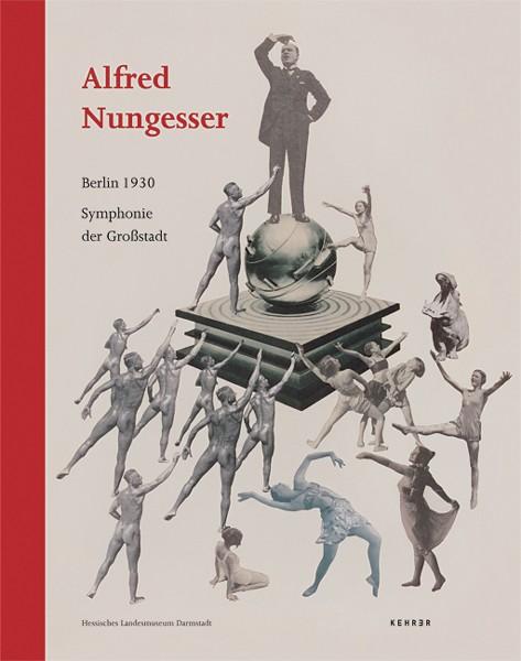 Alfred Nungesser Berlin 1930 Symphonie der Großstadt