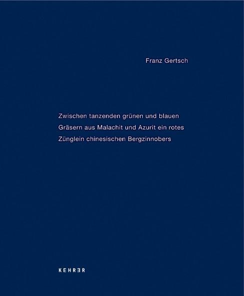 Franz Gertsch Zwischen tanzenden grünen und blauen Gräsern aus Malachit und Azurit ein rotes Zünglein chinesischen Bergzinnobers