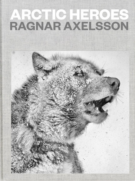 Ragnar Axelsson Arctic Heroes