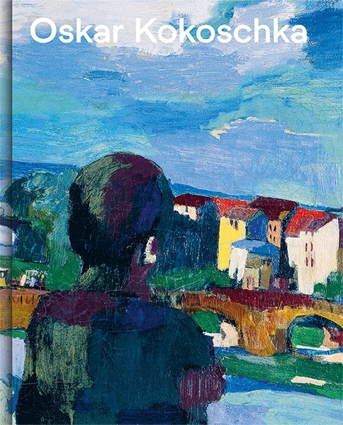 Kunsthaus Zürich Oskar Kokoschka. Expressionist, Migrant, European. A Retrospective. (English edition)