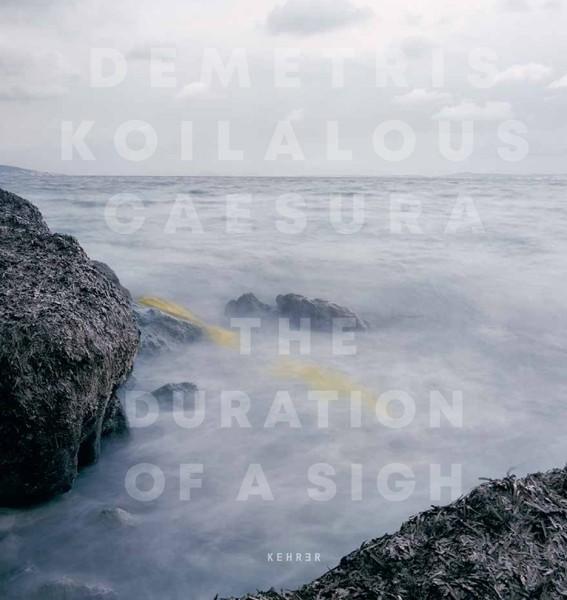 Demetris Koilalous SIGNED: Caesura The Duration of a Sigh